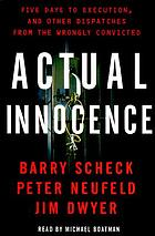 Actual innocence five days to execution and other dispatches from the wrongly convicted