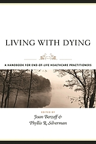 Living with dying : a handbook for end-of-life healthcare practitioners