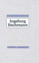 Understanding Ingeborg Bachmann