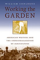 Working the garden : American writers and the industrialization of agriculture
