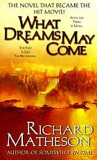 What dreams may come : a novel