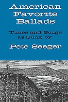 American favorite ballads : tunes and songs as sung by Pete Seeger