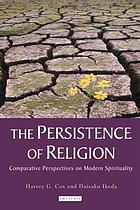 The persistence of religion comparative perspectives on modern spirituality