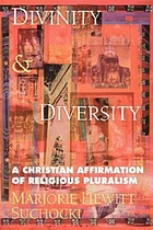 Divinity & diversity : a Christian affirmation of religious pluralism