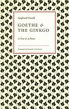 Goethe & the ginkgo : a tree & a poem