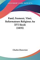 Farel, Froment, Viret, réformateurs religieux au XVIe siècle