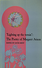 Lighting up the terrain : the poetry of Margaret Avison