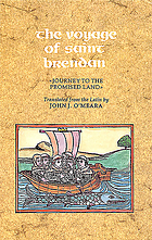 The voyage of Saint Brendan, journey to the promised land = the Navigatio Sancti Brendani abbatis
