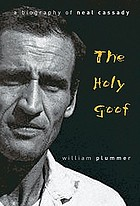 The holy goof : a biography of Neal Cassady