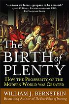 The birth of plenty : how the prosperity of the modern work was created