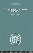 The Anti-Corn Law League : 1838-1846