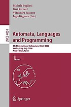 Automata, languages and programming 33rd international colloquium, ICALP 2006, Venice, Italy, July 10-14, 2006 : proceedings