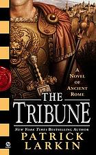 The tribune : a novel of ancient Rome