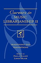 Careers in music librarianship II : traditions and transitions