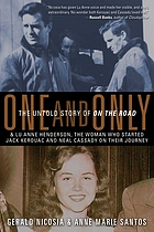 One and only : the untold story of On the road and Lu Anne Henderson, the woman who started Jack Kerouac and Neal Cassady on their journey