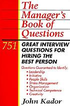The manager's book of questions : 751 great interview questions for hiring the best person