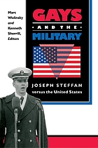 Gays and the military : Joseph Steffan versus the United States