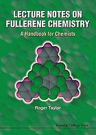 Lecture notes on fullerence chemistry : a handbook for chemists
