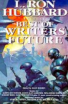 L. Ron Hubbard presents the best of writers of the future : top stories from the L. Ron Hubbard presents writers of the future anthologies