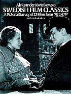 Swedish film classics : a pictorial survey of 25 films from 1913 to 1957
