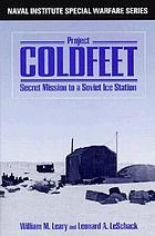 Project COLDFEET : secret mission to a Soviet ice station