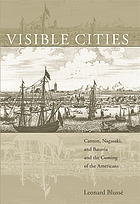 Visible cities Canton, Nagasaki, and Batavia and the coming of the Americans