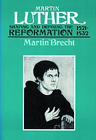 Martin Luther, shaping and defining the Reformation 1521-1532