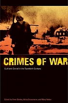 Crimes of war : guilt and denial in the twentieth century