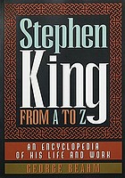 Stephen King from A to Z : an encyclopedia of his life and work