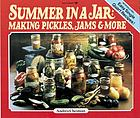 Summer in a jar : making pickles, jams & more
