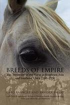 Breeds of empire the 'invention' of the horse in Southeast Asia and Southern Africa, 1500-1950