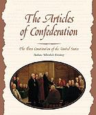 The Articles of Confederation : the first constitution of the United States