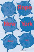 Rape New York : the story of a rape and an examination of a culture of predation
