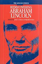 The Lincoln forum : rediscovering Abraham Lincoln