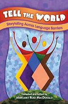 Tell the world : storytelling across language barriers
