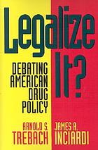 Legalize it? : debating American drug policy