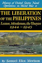 The liberation of the Philippines, Luzon, Mindanao, the Visayas : 1944-1945