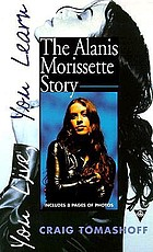 You live, you learn : the Alanis Morissette story