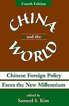 China and the world : Chinese foreign policy faces the new millennium