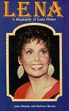 Lena : a personal and professional biography of Lena Horne