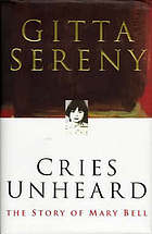 Cries unheard : the story of Mary Bell