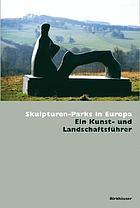 Skulpturen-Parks in Europa : ein Kunst- und Landschaftsführer
