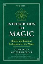 Introduction to magic : rituals and practical techniques for the magus