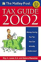The Motley Fool tax guide 2002 : money-saving tax tips you can actually understand