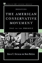 Debating the American conservative movement : 1945 to the present