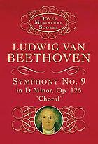 Symphony no. 9 in D minor, op. 125 Choral