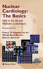 Nuclear cardiology : the basics ; how to set up and maintain a laboratory