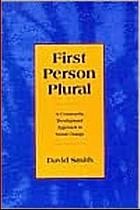 First person plural : a community development approach to social change