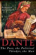 Dante : the poet, the political thinker, the man