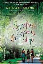 Sassafrass, Cypress & Indigo : a novel